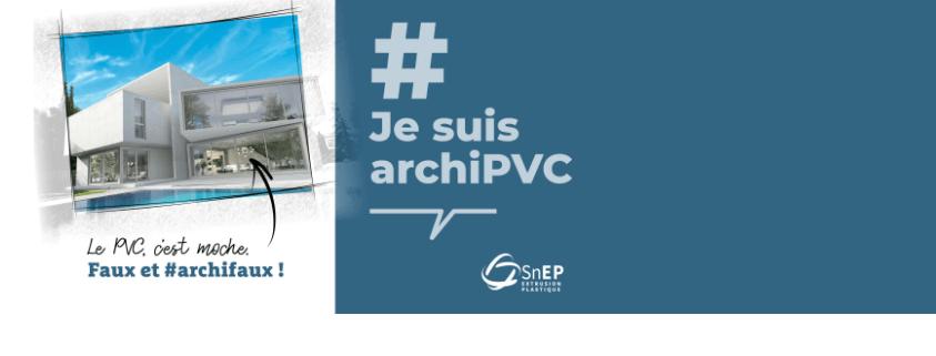 #JeSuisArchiPVC, campagne de sensibilisation des architectes au PVC